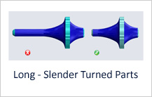 Long Slender Turned Parts Design Guideline