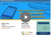 Unserstanding critical aspects of plastic part design Webinar Recording