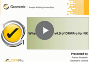 What's new in DFMPro for NX Webinar Recording