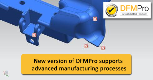 DFMPro supports advanced manufacturing processes