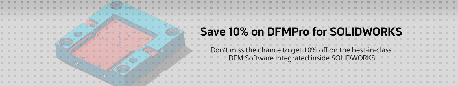 10% Off on DFMPro for Solidworks